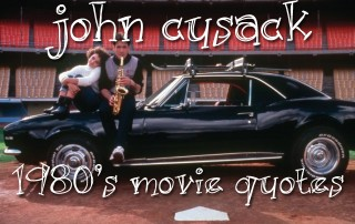 John Cusack's 1980's Quotes