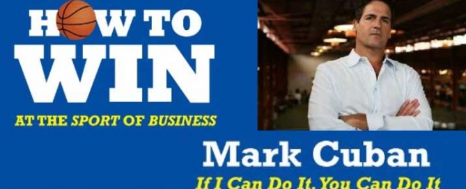 Mark-Cuban-How-to-Win-at-the-sport-of-business