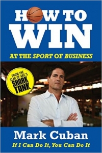 Mark Cuban's How to Win at Business
